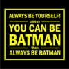 Always Be Batman Womens T-Shirt Black (Large)