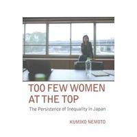 Too Few Women at the Top - Kumiko Nemoto (Hardcover)