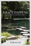 Grace Happens - Tom Allen (Paperback)
