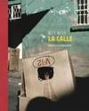 Alex Webb: La Calle: Photographs of Mexico - Alex Webb (Hardcover)