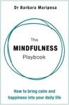 The Mindfulness Playbook - Barbara Mariposa (Hardcover)