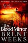 Blood Mirror - Brent Weeks (Hardcover)
