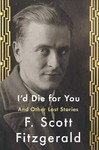 I'd Die for You - F. Scott Fitzgerald (Hardcover)