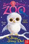 Zoe's Rescue Zoo: the Sleepy Snowy Owl - Amelia Cobb (Paperback)