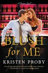 Blush For Me - Kristen Proby (Paperback)