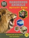 Bear Grylls Activity Series: Dangerous Animals - Weldon Owen Limited (Paperback)