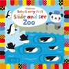 Baby's Very First Slide and See Zoo - Fiona Watt (Board book)