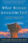 What Would Jefferson Do? - Thom Hartmann (Paperback)