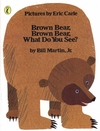 Brown Bear, Brown Bear, What Do You See? - Bill, Jr. Martin (Board book)