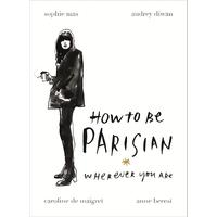 How to Be Parisian - Anne Berest (Hardcover)