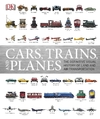 Cars, Trains, and Planes - Dk (Hardcover)