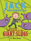 Jack Beechwhistle: Attack of the Giant Slugs - Kes Gray (Paperback)