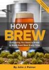 How to Brew - John J. Palmer (Paperback)