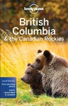 Lonely Planet British Columbia & the Canadian Rockies - Lonely Planet (Paperback)