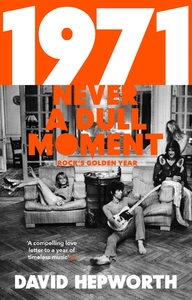 1971 - Never a Dull Moment - David Hepworth (Paperback) - Cover