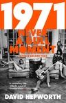 1971 - Never a Dull Moment - David Hepworth (Paperback)