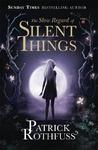 Slow Regard of Silent Things - Patrick Rothfuss (Paperback)