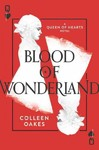 Blood of Wonderland - Colleen Oakes (Hardcover)
