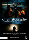 Cinematography: Theory and Practice - Blain Brown (Paperback)