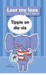 Leer My Lees (Vlak1) 9: Tippie En Die Vis - Jose & Reinette Palmer (Paperback)