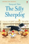 Farmyard Tales the Silly Sheepdog - Heather Amery (Hardcover)