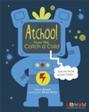Kidwow: Atchoo! How We Catch a Cold - Leon Read (Hardcover)