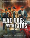 Mad Dogs With Guns - Howard Whitehouse (Hardcover)