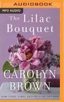 The Lilac Bouquet - Carolyn Brown (CD/Spoken Word)