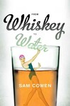 From Whiskey to Water - Sam Cowen (Paperback)