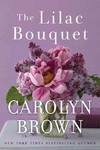 The Lilac Bouquet - Carolyn Brown (Paperback)