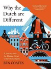 Why the Dutch Are Different - Ben Coates (Paperback)