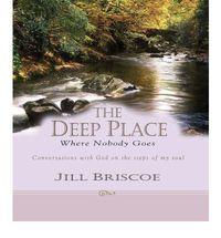 Deep Place Where Nobody Goes - Jill Briscoe (Hardback) - Cover