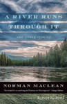 A River Runs Through It and Other Stories - Norman MacLean (Paperback)