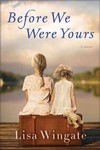 Before We Were Yours - Lisa Wingate (Hardcover)