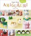 Super Easy Amigurumi - Mitsuki Hoshi (Paperback)
