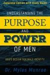 Understanding the Purpose and Power of Men - Myles Munroe (Paperback)