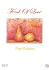 Past Echoes: Food of Love