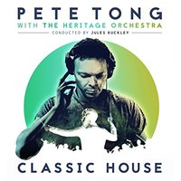 Pete Tong / Heritage Orchestra - Classic House (CD) - Cover