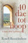 40 Dae tot Hoop - Ronell Bezuidenhout (Paperback)