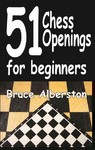 51 Chess Openings for Beginners - Bruce Alberston (Paperback)