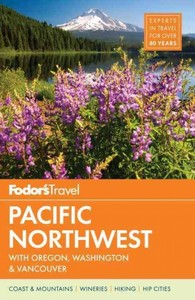 Fodor's Pacific Northwest - Fodor's Travel Guides (Paperback) - Cover