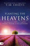 Planting the Heavens - Tim Sheets (Paperback)