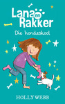 Lana En Rakker 2: By Die Hondeskool - Holly Webb (Paperback)