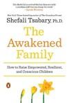 The Awakened Family - Shefali Tsabary (Paperback)