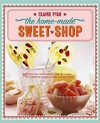 Home-Made Sweet Shop - Claire Ptak (Hardcover)