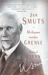 Jan Smuts: Afrikaner Sonder Grense - Richard Steyn (Trade Paperback)