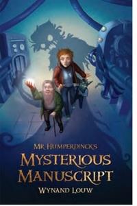Mr Humperdinck's  Mysterious Manuscript - Wynand Louw (Paperback) - Cover