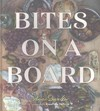 Bites On a Board - Anni Daulter (Hardcover)