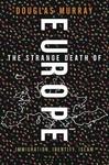 Strange Death of Europe - Douglas Murray (Hardcover)