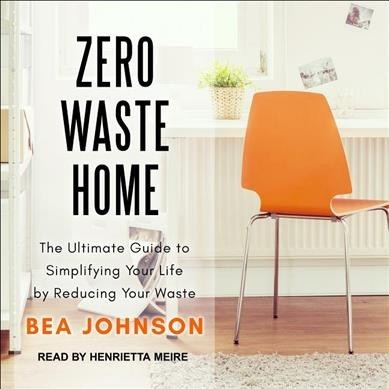 Zero Waste Home - Bea Johnson How To Live Trash-Free & Have A Zero-Waste Home?